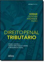 Direito Penal Tributário: Crimes Contra a Ordem Tributária e Contra a Previdência Social - Atlas
