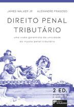Direito penal tributário : uma visão garantista da unicidade d injusto penal [...] 2ª Edição - Editora d'plácido -