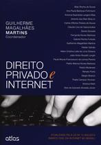 Direito Privado e Internet - Atualizado Pela Lei N 12.965/2014 - Atlas