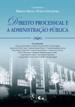 Direito processual e a administraçao publica - Forense Universitari