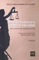 Direito Público e Direito Privado - 3 ª Ed. 2018 - Del rey