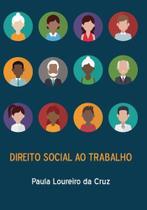 Direito social ao trabalho - Scortecci Editora