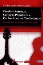 Direitos Autorais, Culturas Populares e Conhecimentos Tradicionais - Lumen juris