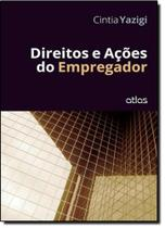 Direitos e Ações do Empregador - Atlas