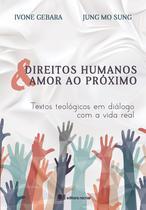 Direitos Humanos e Amor ao Próximo - Ivone Gebara e Jung Mo Sung - Editora Recriar