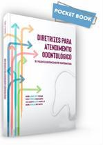 Diretrizes para Atendimento Odontológico de Pacientes Sistemicamente Comprometidos - Santos Publicações