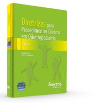 Diretrizes para Procedimentos Clínicos em Odontopediatria - 3ª Edição 2020 - Santos Publicações