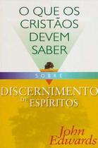 Discernimento de Espíritos - Série: O Que os Cristãos Devem saber - Danprewan