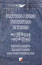 Discutindo o ensino universitario de turismo - Papirus editora