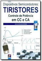 DISPOSITIVOS SEMICONDUTORES - TIRISTORES CONTROLE DE POTENCIA CC E CA - 13o ED - Editora erica ltda