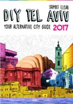 DIY Tel Aviv - Your Alternative City Guide 2017 - Lulu Press