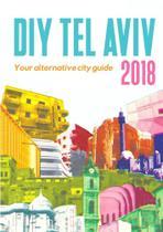 DIY Tel Aviv - Your Alternative City Guide 2018 - Lulu Press
