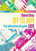 DIY Tel Aviv - Your Alternative City Guide 2020 - Lulu Press