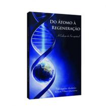 Do atomo a regeneracao - Itapua