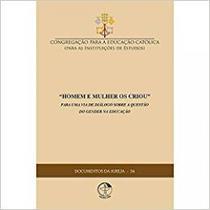 Documentos da igreja 54  homem e mulher os criou  por uma via de diálogo sobre a questão do gender n - Edicoes cnbb -