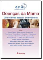 Doenças da Mama: Guia de Bolso Baseado em Evidências - Atheneu Rio