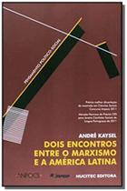 Dois Encontros Entre o Marxismo e A América Latina - Coleção Pensamento Político-social - Hucitec