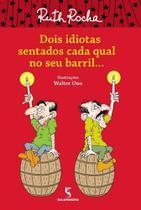 Dois Idiotas Sentados Cada Qual no Seu Barril... - SALAMANDRA