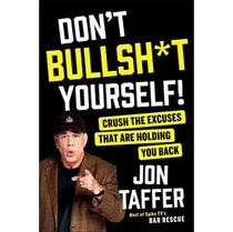 Don't Bullsh*T Yourself! Crush The Excuses That Are Holding You Back - Portfolio -