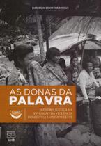 Donas da Palavra. Gênero, Justiça e A Invenção da Violência Doméstica em Timor-Leste - Unb