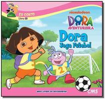 Dora joga futebol - colecao dora meus livros de de - Cms