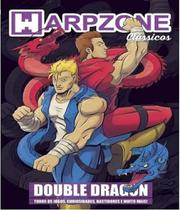 Double dragon - classicos - vol 07 - Warpzone