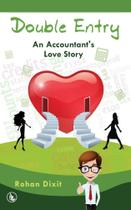 Double Entry - An Accountants Love Story - White Falcon Publishing Solutions Llp