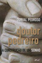 Doutor Pedreiro - A Construção de um Sonho - Limiar