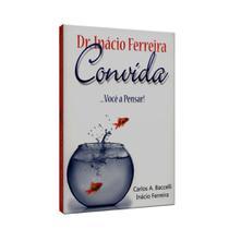 Dr. Inácio Ferreira Convida... Você a Pensar! - Leepp -