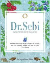 Dr. Sebi Cure for Cancer and Diabetes - Tommaso Innocenti