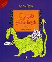 Dragao Que Era Galinha Dangola, o - Ed.02 - SALAMANDRA