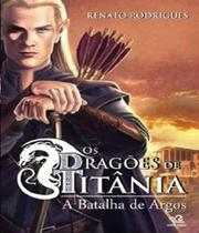 Dragoes De Titania, Os - A Batalha De Argos - Escala (lafonte)