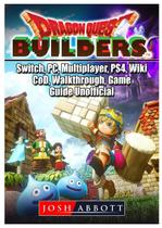 Dragon Quest Builders, Switch, PC, Multiplayer, PS4, Wiki, CoD, Walkthrough, Game Guide Unofficial - Gamer guides llc