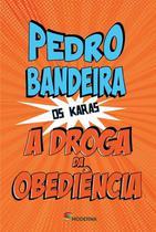 DROGA DA OBEDIENCIA - 5ª ED - Moderna Literatura