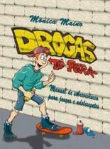 Drogas Tô Fora: Manual de Sobrevivência para Jovens e Adolescentes - Iracema
