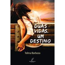 Duas Vidas, Um Destino - Telma Barboza - Danprewan -