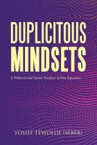 Duplicitous Mindsets - Xlibris Uk -