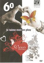 DVD 60 Je Taime Mon On Plus - 50 Anos de Musica Romantica - Sonopress