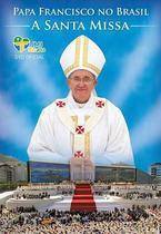 Dvd papa francisco no brasil - a santa missa - Armazem
