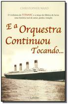 E a orquestra continuou tocando - Lafonte