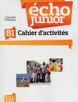 Echo junior b1 - cahier dexercices - Cle International - Paris