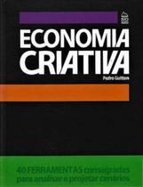 Economia Criativa: 40 Ferramentas Consagradas Para Analisar e Projetar Cenários -