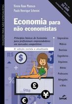 ECONOMIA PARA NAO ECONOMISTAS - 8ª ED - Senac Rj