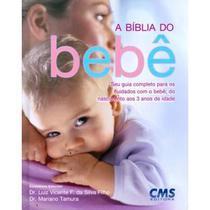 Edição antiga - A Bíblia do Bebê - Seu Guia Completo para os Cuidados com o Bebê do Nascimento aos 3 Anos de Idade - Cms -
