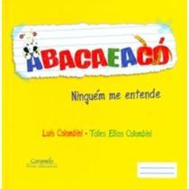 Edição antiga - Abacaeacó - Ninguém Me Entende - Caramelo