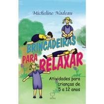 Edição antiga - Brincadeiras para Relaxar - Atividades para Crianças de 5 a 12 - Ground -