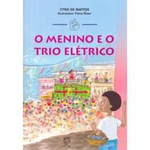 Edição antiga - O Menino e o Trio Elétrico - Col. Mindinho e seu Vizinho - Atual