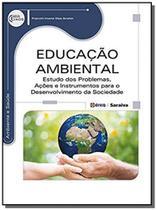 Educacao ambiental: estudo dos problemas, acoes e - Editora erica ltda