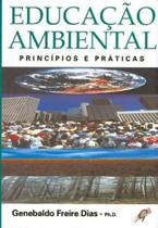 Educacao ambiental: principios e praticas - Gaia