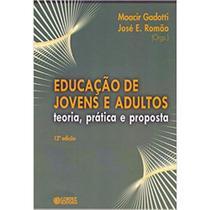 Educação de Jovens e Adultos : Teoria Prática e Proposta - Cortez